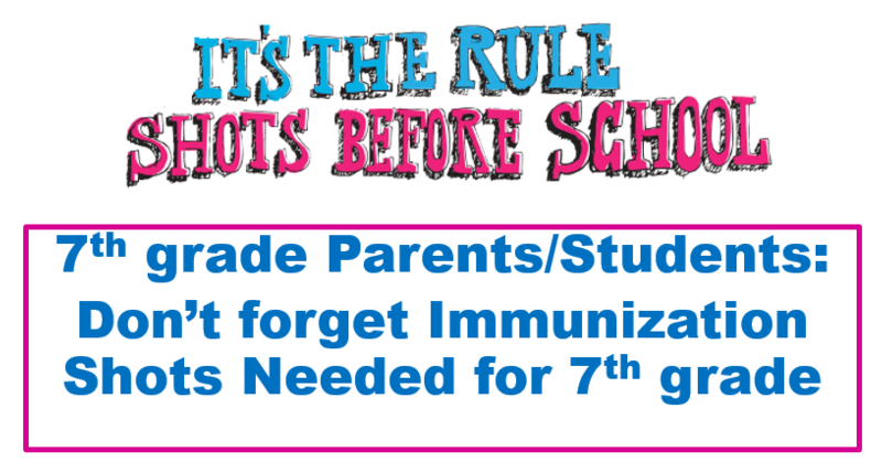 7th Grade Incoming Parents/Guardians: Don't forget Immunizations Shots Needed for 7th Grade